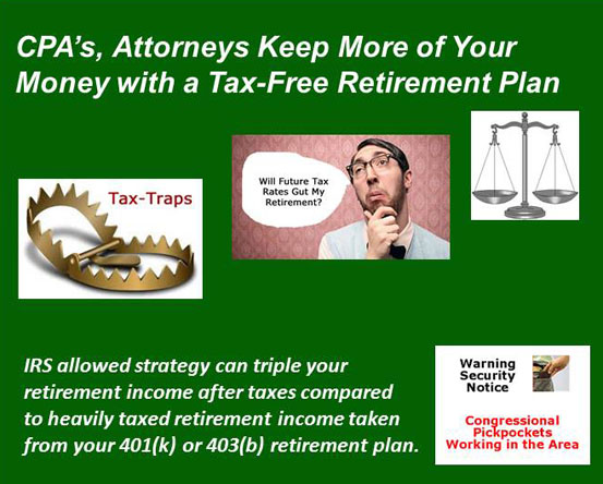 CPA's Attorneys keep more of your money with a Tax-Free IUL.