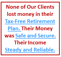 Steady reliable income with no downside risk.  Zero stock market losses makes the Tax-Free Pension Alternative known as a Tax-Free IUL a Safe Income Strategy.